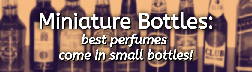 Little bottles in miniature: the best fragrances come in small packages